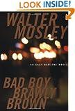 Bad Boy Brawly Brown (Easy Rawlins Mystery)