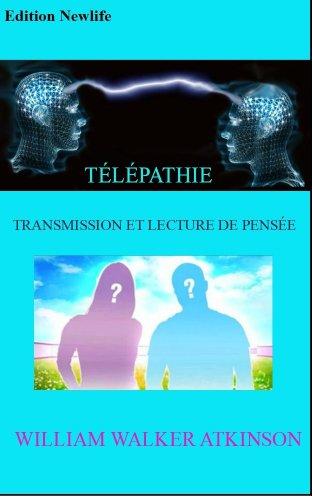 Couverture du livre TÉLÉPATHIE, TRANSMISSION ET LECTURE DE PENSÉE