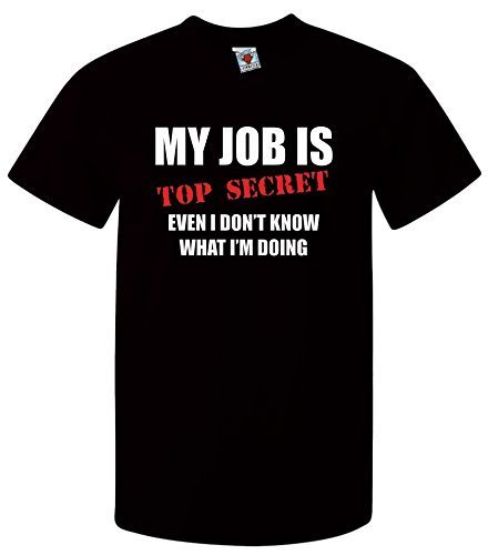 Bullshirt's Men's My Job Is Top Secret....Even I
