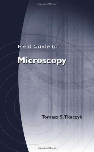 Field Guide To Microscopy (Spie Field Guide Vol. Fg13)
