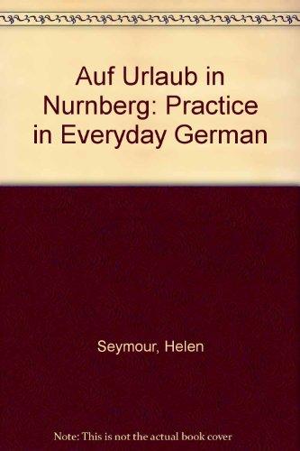 Auf Urlaub in Nurnberg: Practice in Everyday German