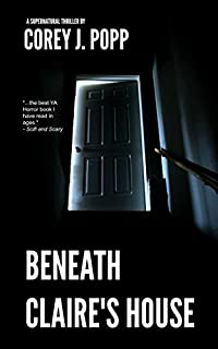 Beneath Claire's House by Corey J. Popp ebook deal