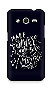 AMEZ make today ridiculously amazing Back Cover For Samsung Galaxy Core 2