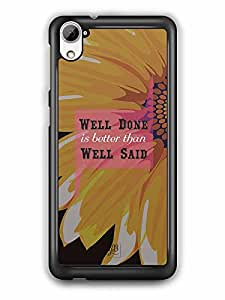 YuBingo Well Done is better than Well Said Designer Mobile Case Back Cover for HTC Desire 826