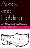 img - for Arock and Holding: An All-American Dream book / textbook / text book