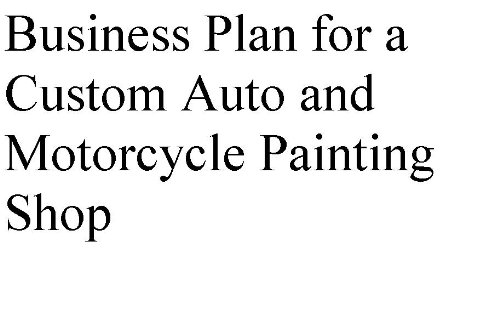 Business plan for custom auto shop