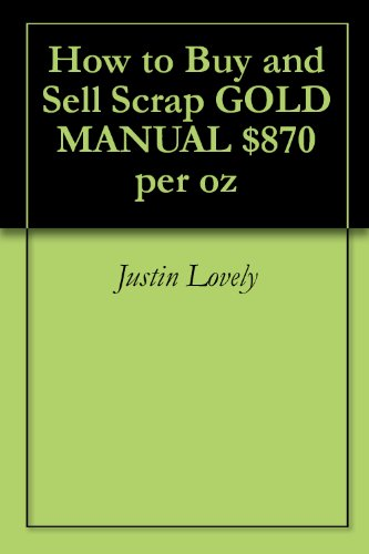 How to Buy and Sell Scrap GOLD MANUAL $870 per oz