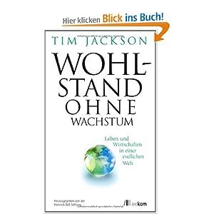 Wohlstand ohne Wachstum: Leben und Wirtschaften in einer endlichen Welt