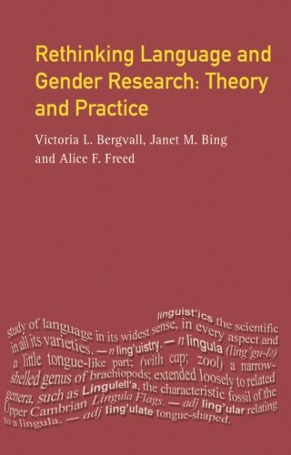 Rethinking Language and Gender Research: Theory and Practice (Real Language Series)