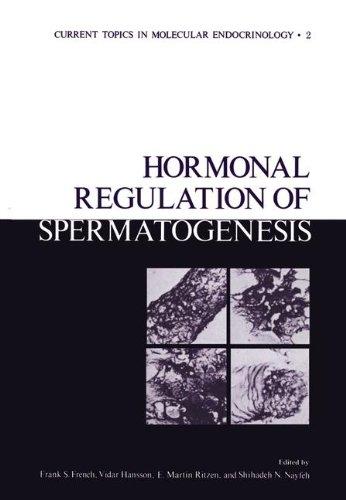 Hormonal Regulation of Spermatogenesis (Current Topics in Molecular Endocrinology)