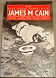 The Five Great Novels (Picador Books) (0330291130) by Cain, James M.
