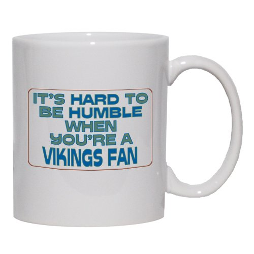 It'S Hard To Be Humble When You'Re A Vikings Fan Mug For Coffee / Hot Beverag...