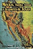 img - for Mexico, Santa Anna y la Guerra de Texas book / textbook / text book