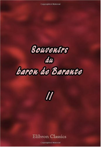 Souvenirs du baron de Barante: Tome 2