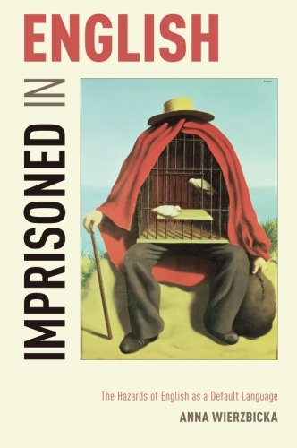 Imprisoned in English: The Hazards of English as a Default Language PDF