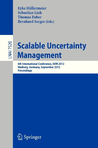 Scalable Uncertainty Management: 6th International Conference, SUM 2012, Marburg, Germany, September 17-19, 2012, Procee