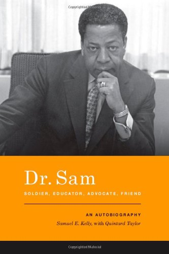 Dr. Sam, Soldier, Educator, Advocate, Friend: An Autobiography