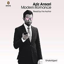 Modern Romance: An Investigation Audiobook by Aziz Ansari, Eric Klinenberg Narrated by Eric Klinenberg, Aziz Ansari