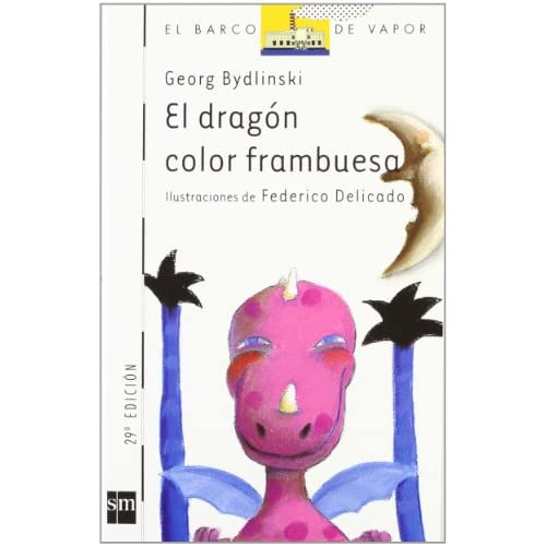 El Dragon Color Frambuesa / the Raspberry Color Dragon (Barco De Vapor / Steamboat) (Spanish Edition)