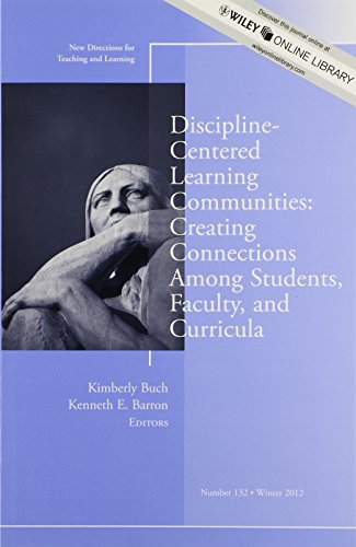Discipline-Centered Learning Communities: Creating Connections Among Students, Faculty, and Curricula: New Directions fo