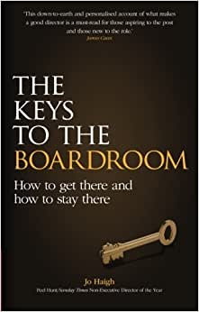The Keys To The Boardroom: How To Get There And How To Stay There