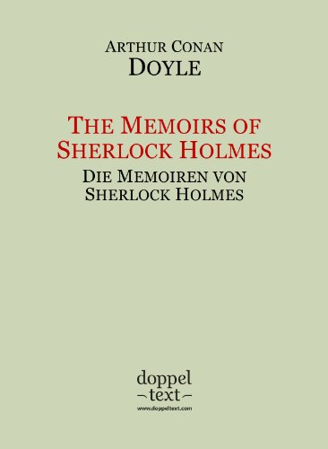 Arthur Conan Doyle - The Memoirs of Sherlock Holmes / Die Memoiren von Sherlock Holmes - zweisprachig Englisch/Deutsch (English Edition)