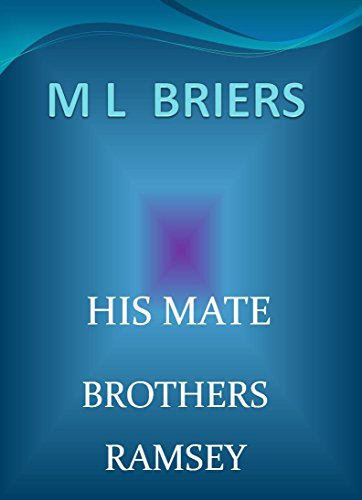 M L Briers - His Mate- Brothers- Ramsey (Book Two of Shaw and Paden) (Lycan Romance) (English Edition)