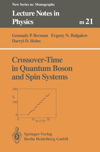 Crossover-Time in Quantum Boson and Spin Systems (Lecture Notes in Physics Monographs) PDF