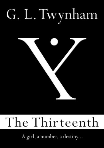 The Thirteenth (The Thirteenth Series #1) by G L Twynham
