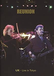 UK: Reunion - Live In Tokyo