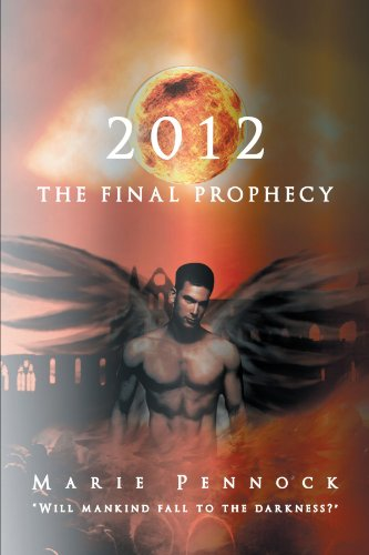 2012 the Final Prophecy