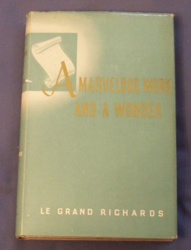 A Marvelous Work and a Wonder Revised Printing, LE GRAND RICHARDS