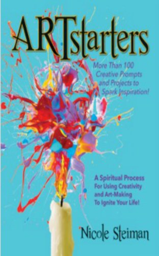 ARTstarters: A Spiritual Process for Using Creativity and Art-Making to Ignite Your Life: More than 100 creative prompts and projects to spark inspiration! PDF
