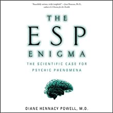The ESP Enigma: The Scientific Case for Psychic Phenomena (       UNABRIDGED) by Diane Hennacy Powell Narrated by Suzanne Toren