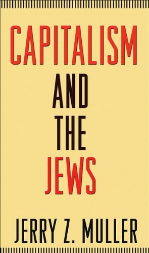 Jerry Z. Muller - Capitalism and the Jews