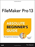 FileMaker Pro 13 Absolute Beginners Guide