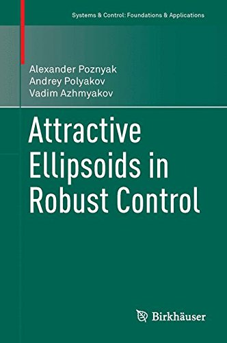 Attractive Ellipsoids in Robust Control (Systems & Control: Foundations & Applications)