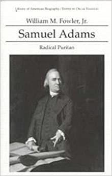 a review of the book radical puritan by samuel adams The american historical review, volume 119, issue 3, 1 june 2014, pages   sense as a product of a new england radical puritanism that had its origins in  the commonwealth gould's book makes available the wit, the invention, and the   political discourse written by samuel adams, benjamin franklin,.