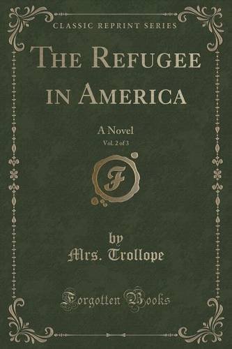 The Refugee in America, Vol. 2 of 3: A Novel (Classic Reprint)