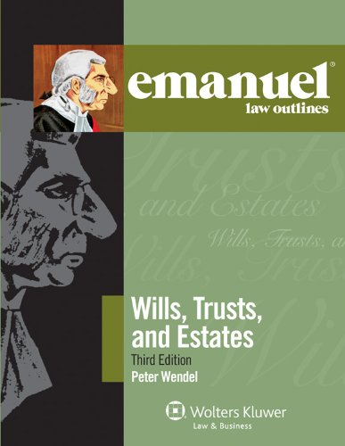 Emanuel Law Outlines: Wills Trusts & Estates, Third Edition
