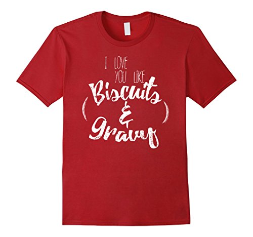 mens-i-love-you-like-biscuit-and-gravy-i-love-you-shirt-xl-cranberry