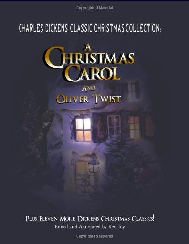 Charles Dickens Classic Christmas Collection: A Christmas Carol and Oliver Twist, Plus Eleven More Dickens Christmas Cla