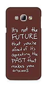 AMEZ its not the future that you are afraid of past Back Cover For Samsung Galaxy A8