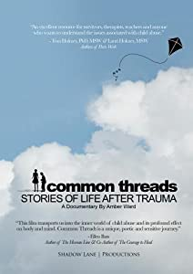 Common Threads: Stories of Life After Trauma