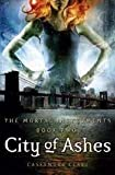 Mortal Instruments City of Ashes Book 2 a Novel (1406318493) by CASSANDRA CLARE