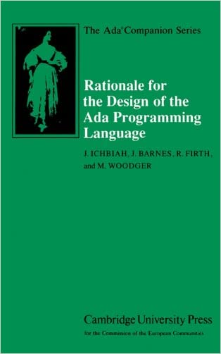 Rationale for the Design of the Ada Programming Language (The Ada Companion Series)
