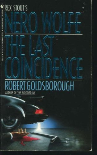 The Last Coincidence (Rex  Stout's Nero Wolfe), Robert Goldsborough