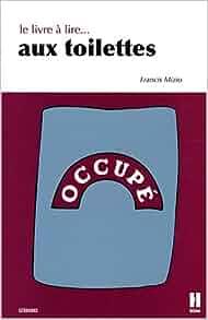 Amazon.fr - Le livre à lire aux toilettes - Francis Mizio - Livres