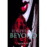 Forever And Beyond (Ancient Legends Book 5) ~ Jayde Scott