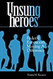 img - for Unsung Heroes: Federal Execucrats Making a Difference book / textbook / text book